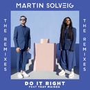 Do It Right (Remixes) (feat. Tkay Maidza)/Martin Solveig