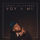 Voy A Mí/Poeta Callejero