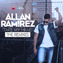 Take My Hand (The Remixes)/Allan Ramirez