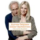 Ces mots stupides/Didier Barbelivien, Aurore Delplace