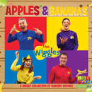 Apples & Bananas: A Wiggly Collection Of Nursery Rhymes/The Wiggles