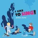 I Like To Sing/Justine Clarke