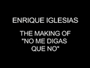 No Me Digas Que No(Behind The Scenes: Video Shoot) (feat. Wisin, Yandel)/Enrique Iglesias