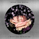 I Want You To Want Me/Norma Jean Martine