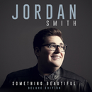 Something Beautiful (Deluxe Version)/Jordan Smith