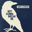 Not Gonna Break Me/Jamie N Commons