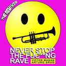 Never Stop The Fuc**ng Rave (The Remixes)/Víctor Magan, Arturo Grao