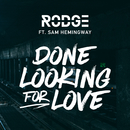Done Looking For Love (feat. Sam Hemingway)/Rodge