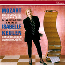 Mozart: Violin Concertos Nos. 1, 2 & 4/Isabelle van Keulen, Concertgebouw Chamber Orchestra