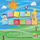Play School - Traditional Stories, Rhymes & Songs/Leah Vandenberg, Andrew McFarlane