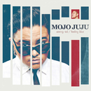 Seeing Red / Feeling Blue/Mojo Juju