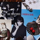 I Know A Girl/The Preatures