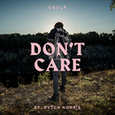Don't Care (feat. DVTCH NORRIS)/Coely
