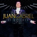 Si Quieres/Juan Gabriel