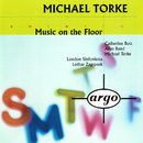 Torke: Music On The Floor; 4 Proverbs; Monday & Tuesday/Michael Torke, Catherine Bott, Lothar Zagrosek, London Sinfonietta, Argo Band
