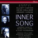 Inner Song - Chamber Music By Carter, Veress & Holliger/Heinz Holliger