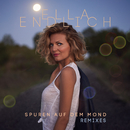Spuren auf dem Mond (Remixes)/Ella Endlich