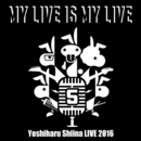 MY LIVE IS MY LIVE/椎名慶治