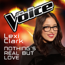 Nothing's Real But Love (The Voice Australia 2016 Performance)/Lexi Clark