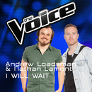 I Will Wait (The Voice Australia 2016 Performance)/Andrew Loadsman, Nathan Lamont