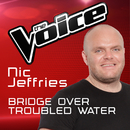 Bridge Over Troubled Water (The Voice Australia 2016 Performance)/Nic Jeffries