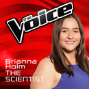 The Scientist (The Voice Australia 2016 Performance)/Brianna Holm