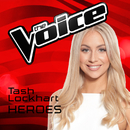 Heroes (The Voice Australia 2016 Performance)/Tash Lockhart