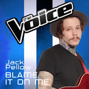 Blame It On Me (The Voice Australia 2016 Performance)/Jack Pellow