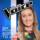 Somebody To Love (The Voice Australia 2016 Performance)/Elle Murphy