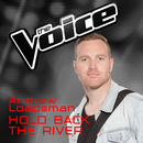 Hold Back The River (The Voice Australia 2016 Performance)/Andrew Loadsman