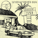 When There's Sun/Blueprint Blue