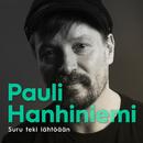 Suru Teki Lähtöään/Pauli Hanhiniemi
