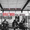 Bratmoi (feat. Shtuka)/Frenkie, Kontra, Indigo