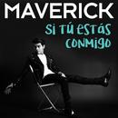Si Tú Estás Conmigo (Nueva Versión)/Maverick