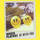 Be With You/Bingo Players