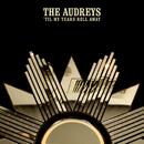 'Til My Tears Roll Away/The Audrey's