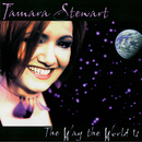The Way The World Is/Tamara Stewart
