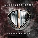 Harder To Tame/McAlister Kemp