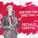 Unexpected Greeting/Michael Griffin