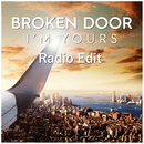 I'm Yours (Radio Edit)/Broken Door
