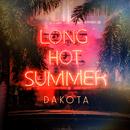 Long Hot Summer/Dakota