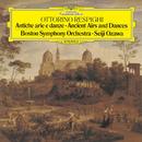 レスピーギ:リュートのための古風な舞曲とアリア/Seiji Ozawa, Boston Symphony Orchestra