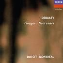 Debussy: Images; Nocturnes/Charles Dutoit, Orchestre Symphonique de Montréal