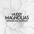 American Woman/Muddy Magnolias