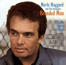 Branded Man/Merle Haggard, The Strangers