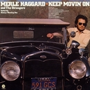 Keep Movin On/Merle Haggard & The Strangers