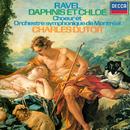 Ravel: Daphnis et Chloé/Charles Dutoit, Choeur de l'Orchestre Symphonique de Montréal, Orchestre Symphonique de Montréal