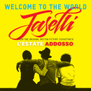 """Welcome To The World (From """"L'Estate Addosso"""" Soundtrack)/Jack Jaselli"""