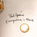 Everywhere Is Home/Paul Greene