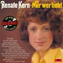 Nur wer liebt (Originale)/Renate Kern